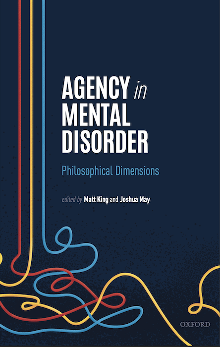 Agency in Mental Disorder (OUP, 2022)