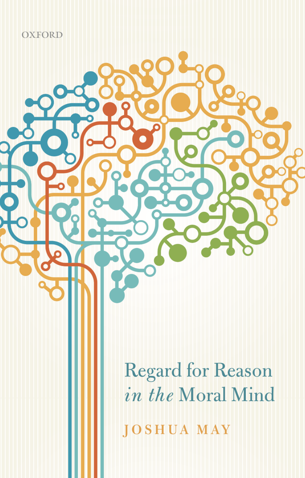 Regard for Reason in the Moral Mind (OUP, 2018)